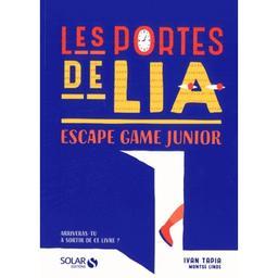Les portes de Lia : Escape game junior | Tapia, Ivan. Auteur