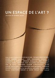 Espace de l'art ? (Un) / Robert Milin, réal. | Milin, Robert. Metteur en scène ou réalisateur. Scénariste