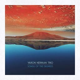 Songs of the degrees / Yaron Herman Trio | Herman, Yaron (1981-....)