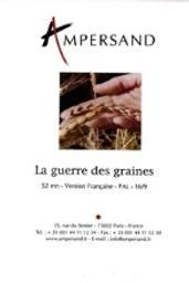 Guerre des graines (La) / Clément Montfort, réal. | Montfort, Clément. Metteur en scène ou réalisateur. Scénariste
