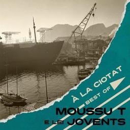 A la Ciotat : best of / Moussu T e lei Jovents |