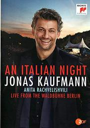 An italian night : live from the Waldbühne Berlin / Jonas Kaufmann (ténor) | Kaufmann, Jonas (1969-....)