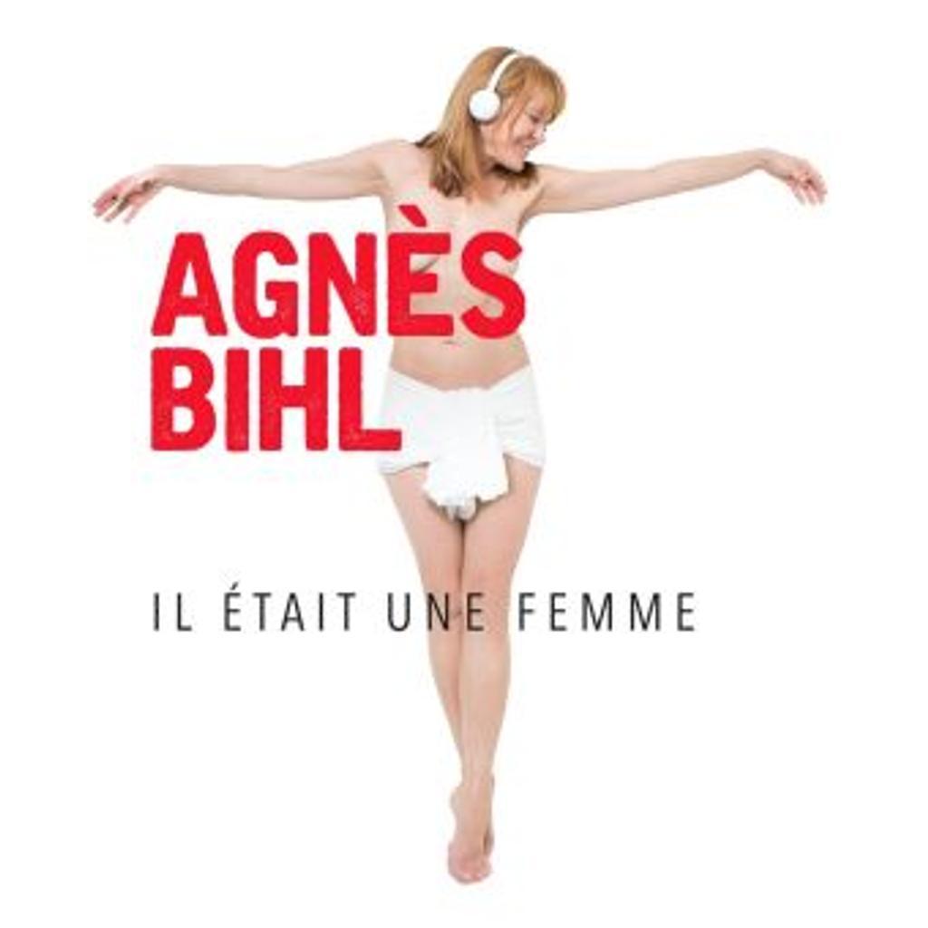 Il était une femme / Agnès Bihl |