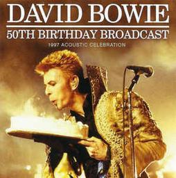50th birthday broadcast : 1997 acoustic celebration / David Bowie |