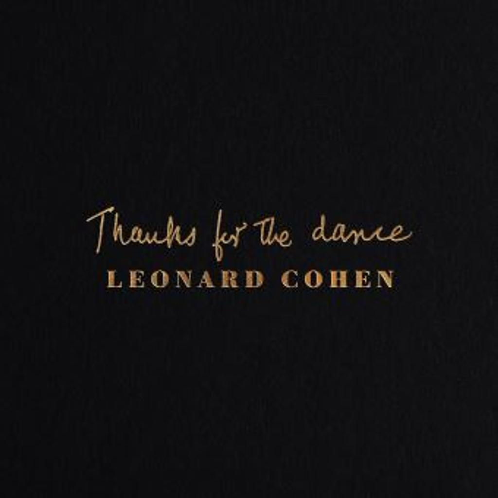 Thanks for the dance / Leonard Cohen | Cohen, Leonard (1934-2016)