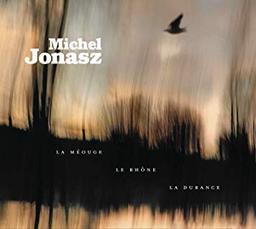 Méouge, le Rhône, la Durance (La) / Michel Jonasz |