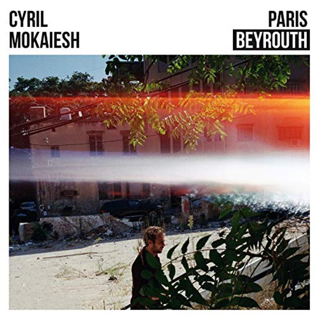 Paris Beyrouth / Cyril Mokaiesh | Mokaiesh, Cyril (1985-....)