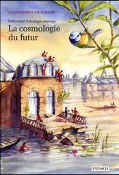 La cosmologie du futur : petit traité d'écologie sauvage / Alessandro Pignocchi   Pignocchi, Alessandro. Auteur