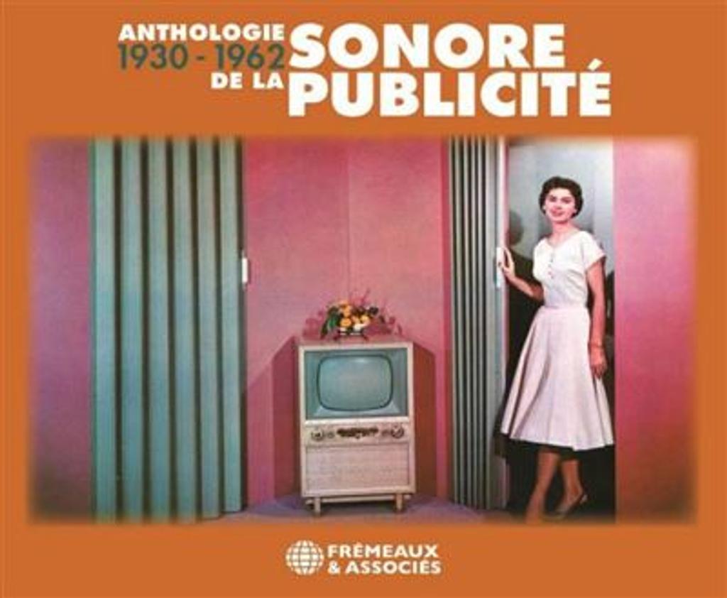 Anthologie sonore de la publicité, 1930-1962 / directeur, artistique, Jean-Baptiste Mersiol  