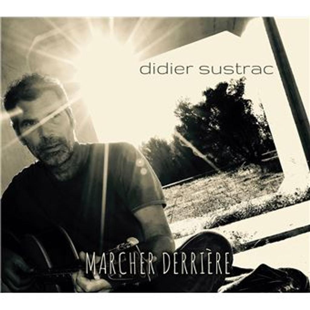 Marcher derrière. Best of / Didier Sustrac |
