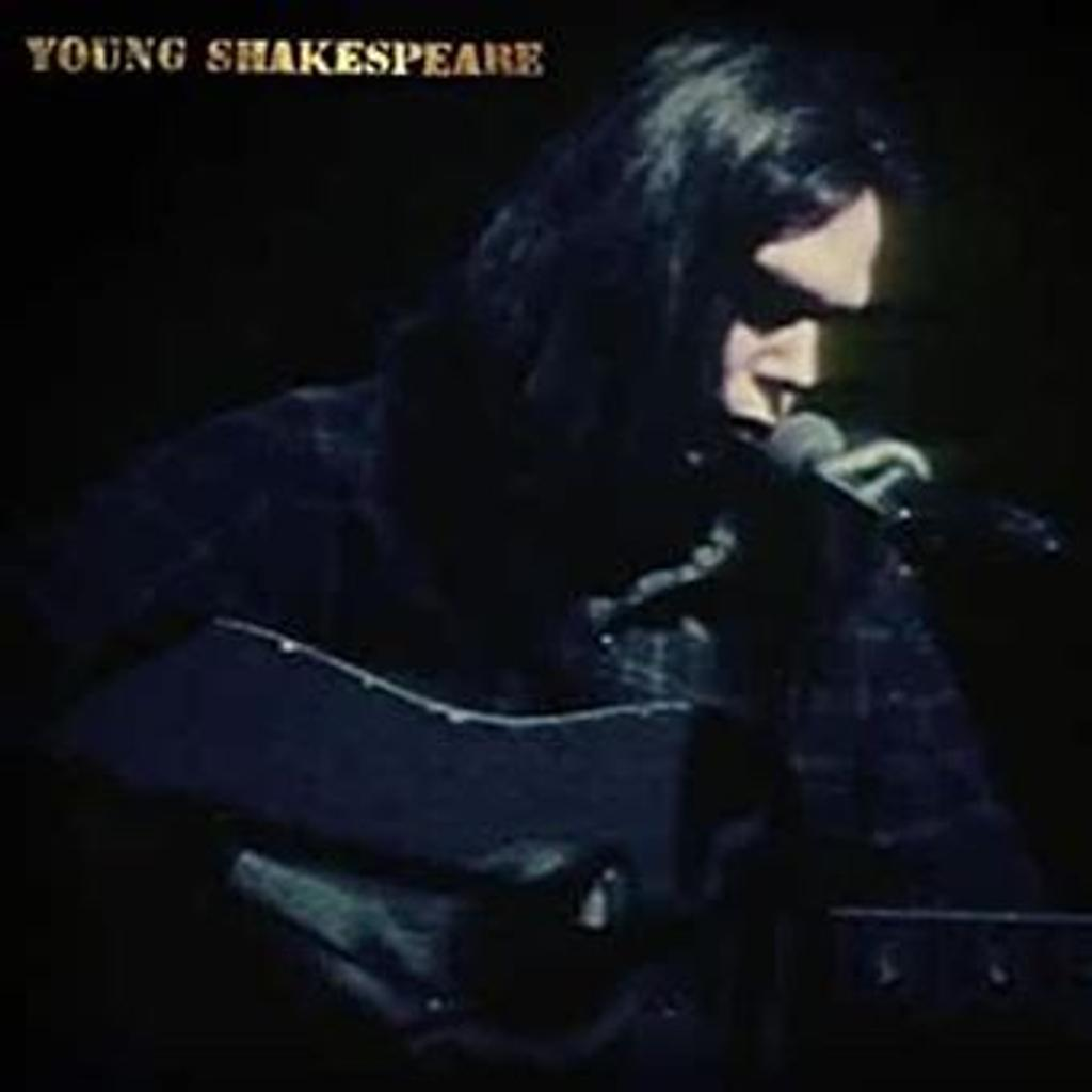 Young Shakespeare / Neil Young |
