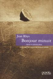 Bonjour minuit / Jean Rhys   Rhys, Jean (1890-1979). Auteur
