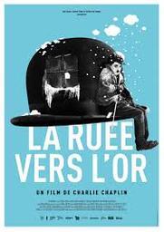 La Ruée vers l'or = The gold rush   Chaplin, Charles. Metteur en scène ou réalisateur