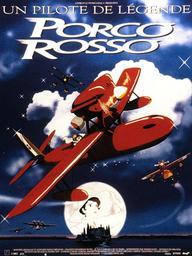Porco Rosso : Un pilote de légende | Miyazaki, Hayao (1941-....). Metteur en scène ou réalisateur