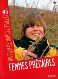 Femmes précaires / Marcel Trillat, réal. | Trillat, Marcel. Metteur en scène ou réalisateur