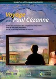 Voyage avec Paul Cézanne / Bénédicte Sire, réal. | Sire, Bénédicte. Metteur en scène ou réalisateur