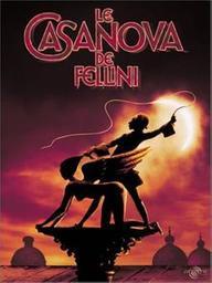 Le Casanova de Fellini = Il Casanova de Federico Fellini / Federico Fellini, réal. d'après l'oeuvre de Giacomo Casanova ; avec Donald Sutherland, Tina Aumont, Cicely Browne... | Fellini, Federico (1920-1993). Metteur en scène ou réalisateur