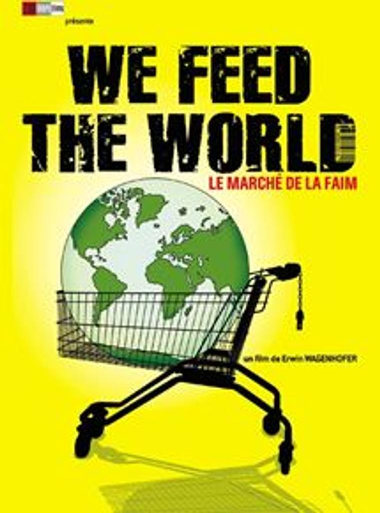 We feed the world : le marché de la faim / Erwin Wagenhofer, réal. | Wagenhofer, Erwin. Metteur en scène ou réalisateur
