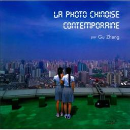 La photo chinoise contemporaine / Zheng gu | Zheng gu