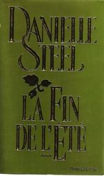La fin de l'été / Danielle Steel | Steel, Danielle (1947-....). Auteur
