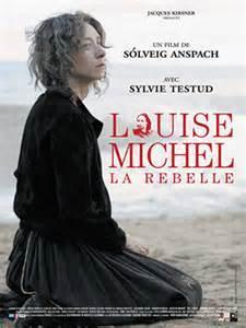 Louise Michel, la rebelle / Solveig Anspach, réal. | Anspach, Solveig. Metteur en scène ou réalisateur