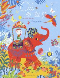 Où es-tu ? : Un livre à flaps | Nille, Peggy (1972-....). Illustrateur