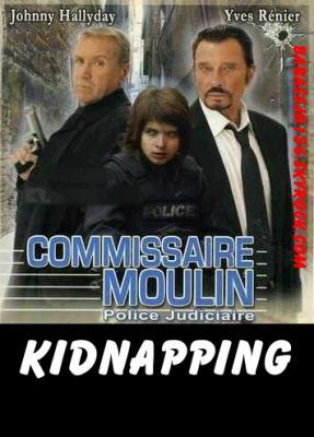 Commissaire Moulin : Kidnapping / Yves Rénier, réal. | Rénier, Yves. Metteur en scène ou réalisateur. Acteur