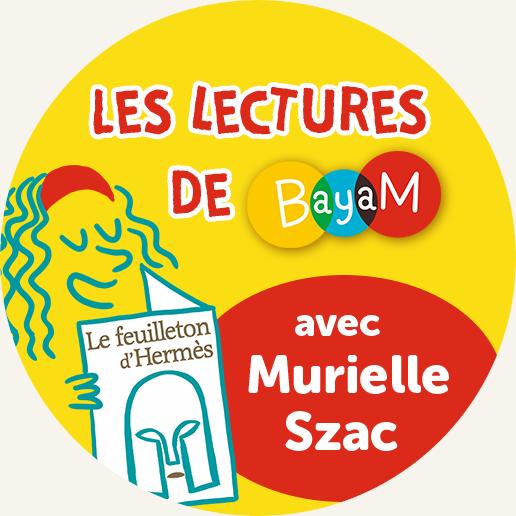 Suivez le Feuilleton d'Hermès, lu par Murielle Szac |